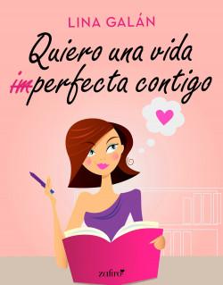 Quiero una vida (im)perfecta contigo