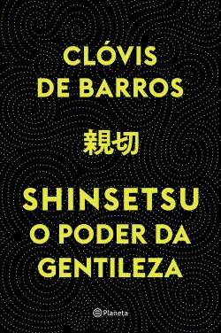 Shinsetsu - O poder da gentileza